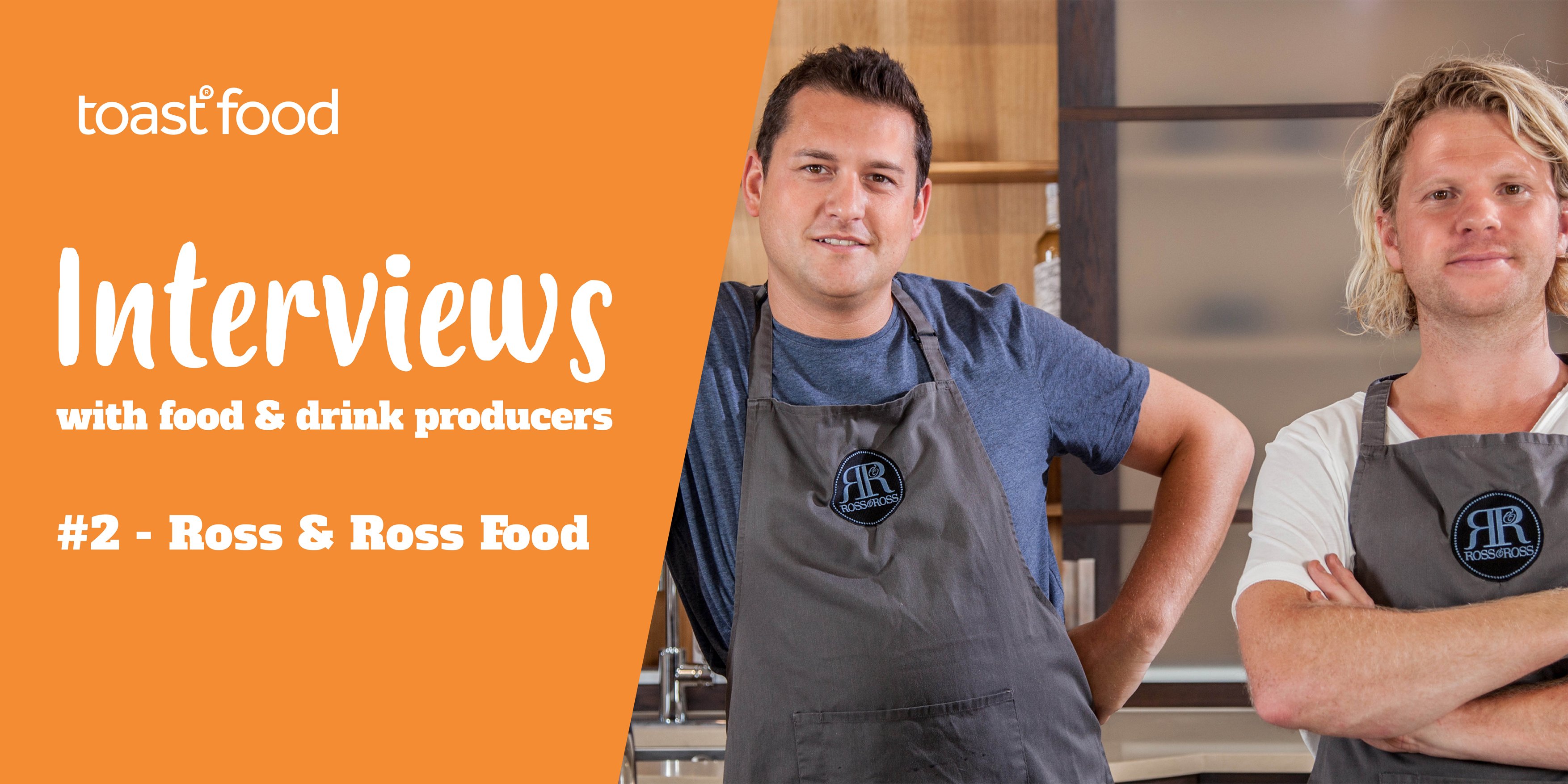Toast Food Interview with Ross & Ross Food