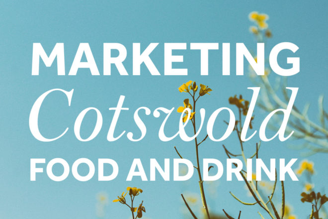 Marketing Cotswold Food & Drink by Toast Food Design agency